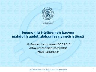 Suomen ja Itä-Suomen kasvun mahdollisuudet globaalissa ympäristössä