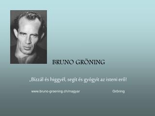 BRUNO GRÖNING