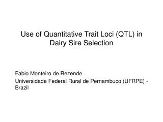 Use of Quantitative Trait Loci (QTL) in  Dairy Sire Selection