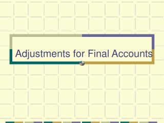 Adjustments for Final Accounts