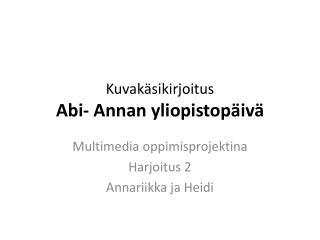Kuvakäsikirjoitus Abi- Annan yliopistopäivä