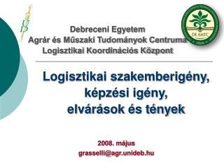 Debreceni Egyetem  Agrár és Műszaki Tudományok Centruma  Logisztikai Koordinációs Központ