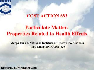 COST ACTION 633 Particulate Matter: Properties Related to Health Effects
