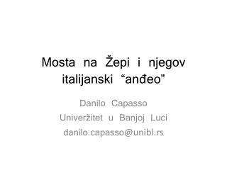 """Mosta na Žepi i njegov italijanski """"anđeo"""""""