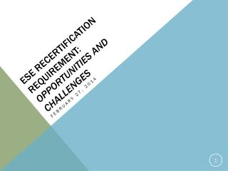 ESE Recertification Requirement: Opportunities and challenges