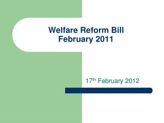 Welfare Reform Bill February 2011