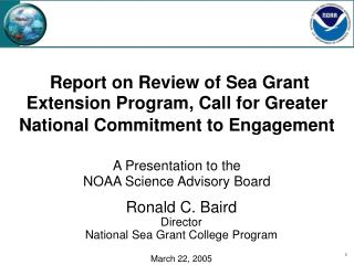 Ronald C. Baird Director National Sea Grant College Program March 22, 2005