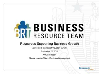 Resources Supporting Business Growth Marlborough Business Innovation Summit September 22, 2010