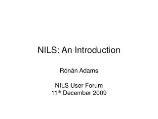 NILS: An Introduction