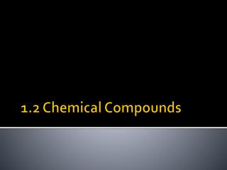 1.2 Chemical Compounds