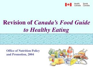 Revision of  Canada's Food Guide to Healthy Eating