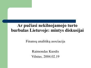 Ar pučiasi nekilnojamojo turto burbulas Lietuvoje: mintys diskusijai