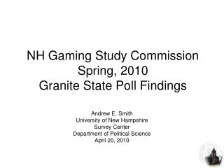 NH Gaming Study Commission Spring, 2010  Granite State Poll Findings