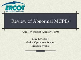 Review of Abnormal MCPEs