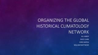 Organizing the Global Historical Climatology Network