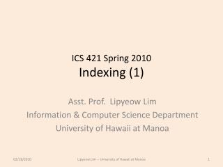 ICS 421 Spring 2010 Indexing (1)