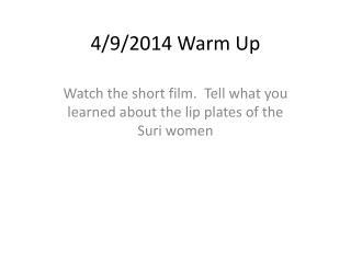 4/9/2014 Warm Up