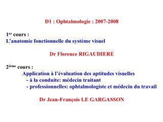 D1 : Ophtalmologie : 2007-2008 1 er  cours : L'anatomie fonctionnelle du système visuel