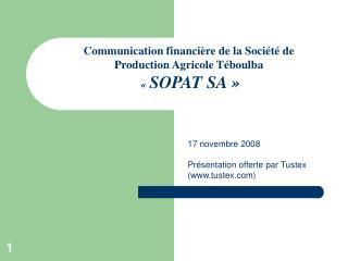 Communication financière de la Société de Production Agricole Téboulba   «  SOPAT SA »