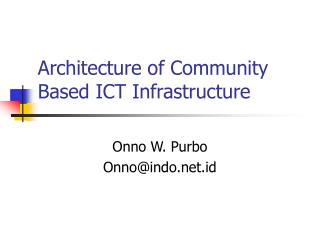 Architecture of Community Based ICT Infrastructure