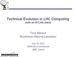 Technical Evolution in LHC Computing (with an ATLAS slant)