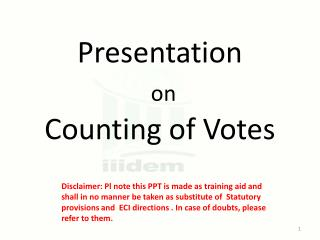 Presentation on Counting of Votes