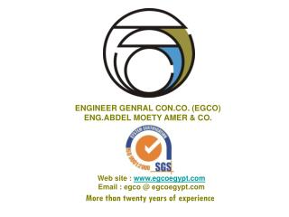 ENGINEER GENRAL CON.CO. (EGCO) ENG.ABDEL MOETY AMER & CO.