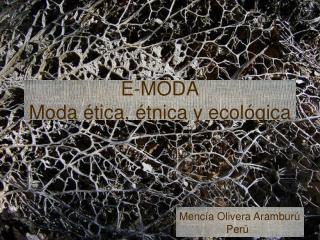 E-MODA Moda  tica,  tnica y ecol gica