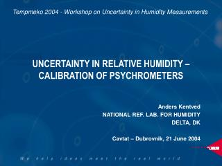 UNCERTAINTY IN RELATIVE HUMIDITY – CALIBRATION OF PSYCHROMETERS