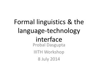 Formal linguistics & the language-technology interface