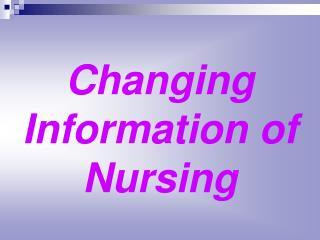 Changing Information of Nursing