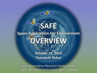 October 22, 2013 Tomoyuki Nukui Earth  Observation Research Center (EORC)