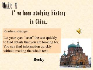 I've been studying history in China.