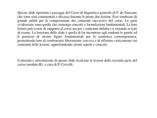 Ferdinand de Saussure,  Compiti della linguistica  (Corso di Linguistica generale, p.15) 