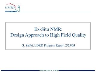 Ex-Situ NMR:  Design Approach to High Field Quality G. Sabbi, LDRD Progress Report 2/25/03