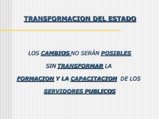 TRANSFORMACION DEL ESTADO