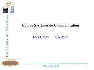 Equipe Systèmes de Communication ESYCOM       EA 2552