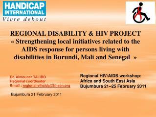 Regional HIV/AIDS workshop: Africa and South East Asia Bujumbura 21�25 February 2011