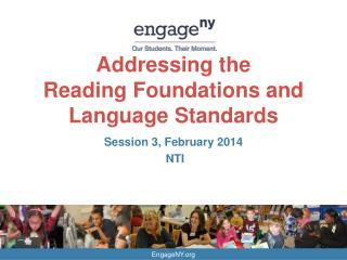 Addressing the  Reading Foundations and Language Standards