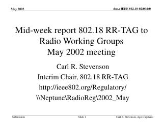 Mid-week report 802.18 RR-TAG to Radio Working Groups May 2002 meeting