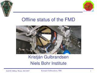 Offline status of the FMD
