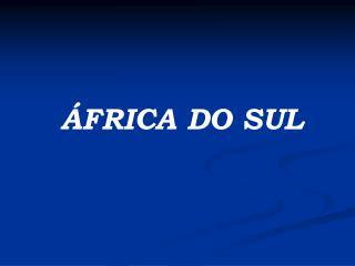 �FRICA DO SUL
