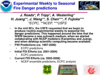 Experimental Weekly to Seasonal Fire Danger predictions