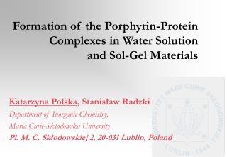 Katarzyna Polska ,  Stanisław Radzki Department of Inorganic Chemistry,