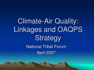 Climate-Air Quality:  Linkages and OAQPS Strategy