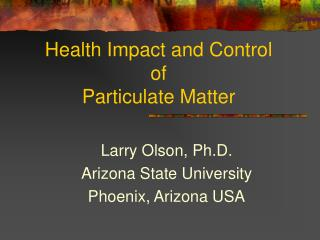 Health Impact and Control of Particulate Matter