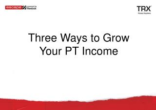 Three Ways to Grow Your PT Income