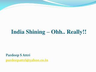 India Shining – Ohh.. Really!!
