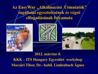 """Az EasyWay """"Alkalmazási  Útmutatók"""" tagállami egyeztetésének és végső elfogadásának folyamata"""