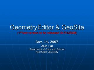 GeometryEditor & GeoSite (1 st  test version to be released 01/01/2008)
